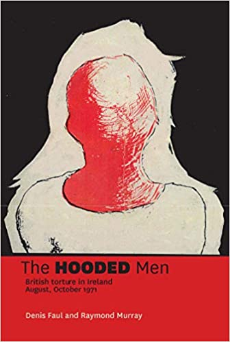 The Hooded Men_ Denis Faul & Raymond Murray